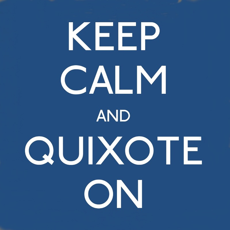 Keep Calm and Quixote On